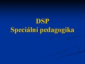DSP Speciln pedagogika Koncepce a cle Clem DSP