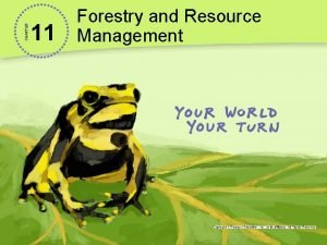 CHAPTER 11 Forestry and Resource Management Battling Over