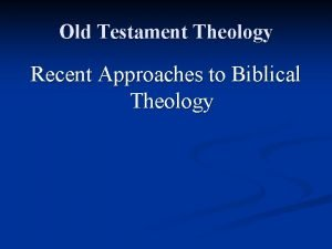 Old Testament Theology Recent Approaches to Biblical Theology
