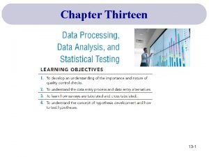 Chapter Thirteen 13 1 Overview of the Data