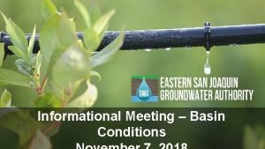 Informational Meeting Basin Conditions Basin Setting Where is