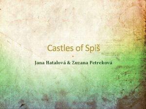 Castles of Spi Jana Hatalov Zuzana Petrekov Castles
