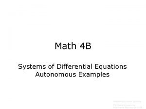 Math 4 B Systems of Differential Equations Autonomous