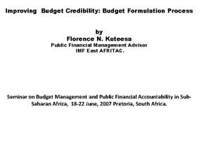 Improving Budget Credibility Budget Formulation Process by Florence
