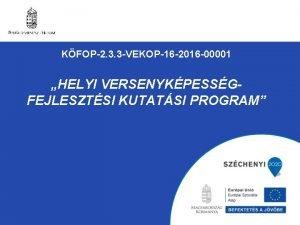 KFOP2 3 3 VEKOP16 2016 00001 HELYI VERSENYKPESSGFEJLESZTSI