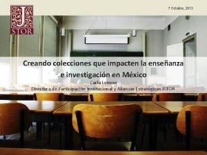 7 Octubre 2013 Creando colecciones que impacten la