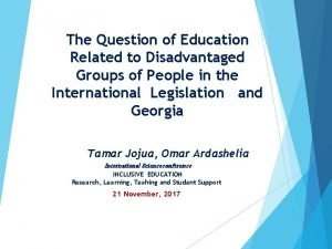 The Question of Education Related to Disadvantaged Groups