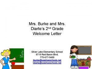Mrs Burke and Mrs Diartes 2 nd Grade