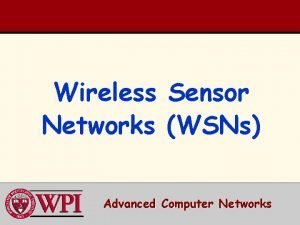 Wireless Networks Sensor WSNs Advanced Computer Networks WSN