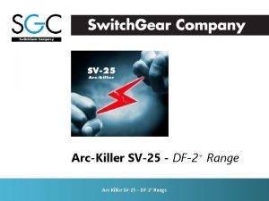 ArcKiller SV25 DF2 Range ArcKiller SV25 DF2 Range