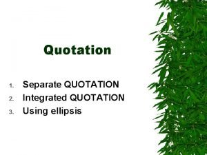 Quotation 1 2 3 Separate QUOTATION Integrated QUOTATION