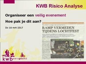 KWB Risico Analyse Organiseer een veilig evenement Hoe