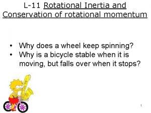L11 Rotational Inertia and Conservation of rotational momentum