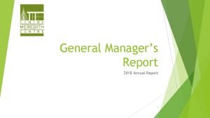 General Managers Report 2018 Annual Report 1 What