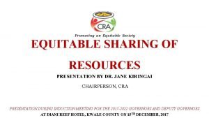 Promoting an Equitable Society EQUITABLE SHARING OF RESOURCES