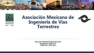 Asociacin Mexicana de Ingeniera de Vas Terrestres Ing