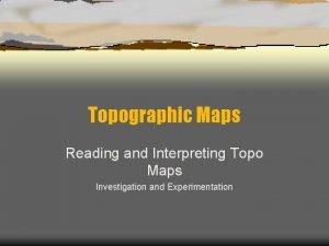 Topographic Maps Reading and Interpreting Topo Maps Investigation