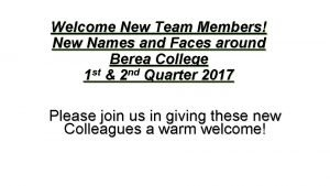 Welcome New Team Members New Names and Faces