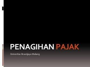 PENAGIHAN PAJAK Univeritas Brawijaya Malang Penagihan Pajak Abstraksi