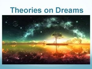 Theories on Dreams Sigmund Freud on Dreams q
