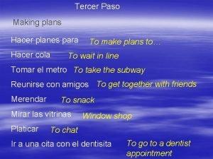 Tercer Paso Making plans Hacer planes para Hacer