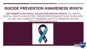 SUICIDE PREVENTION AWARENESS MONTH SEPTEMBER IS NATIONAL SUICIDE