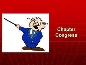 Chapter Congress Copyright 2013 Cengage Congress n Congress