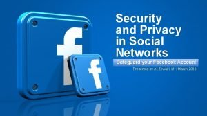 Security and Privacy in Social Networks 1 Safeguard