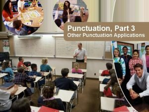 Punctuation Part 3 Other Punctuation Applications What Will