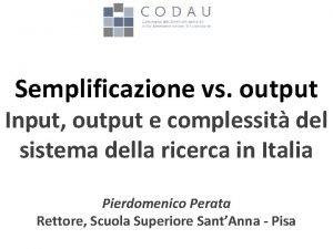 Semplificazione vs output Input output e complessit del