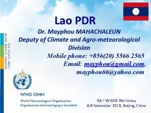 Lao PDR Dr Mayphou MAHACHALEUN Deputy of Climate