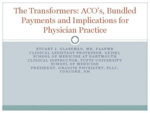 The Transformers ACOs Bundled Payments and Implications for