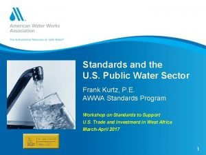Standards and the U S Public Water Sector