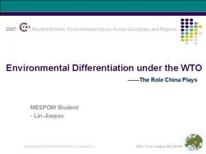 2007 CEU Beyond Borders Environmental Issues Across Disciplines