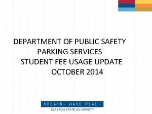 DEPARTMENT OF PUBLIC SAFETY PARKING SERVICES STUDENT FEE