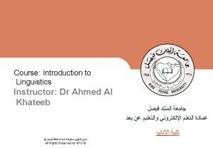 Introduction to linguistics Linguistics includes the systematic and