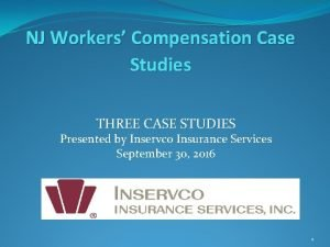 NJ Workers Compensation Case Studies THREE CASE STUDIES