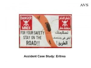 Accident Case Study Eritrea Accident background 1 The