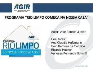 PROGRAMA RIO LIMPO COMEA NA NOSSA CASA Autor