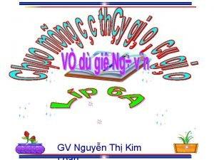 GV Nguyn Th Kim KIM TRA BI C