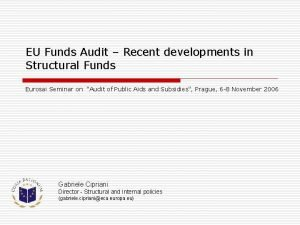 EU Funds Audit Recent developments in Structural Funds