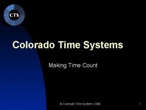 Colorado Time Systems Making Time Count Colorado Time