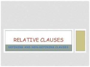 RELATIVE CLAUSES DEFINING AND NONDEFINING CLAUSES IN THE