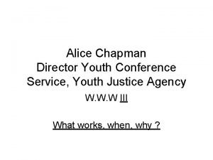 Alice Chapman Director Youth Conference Service Youth Justice