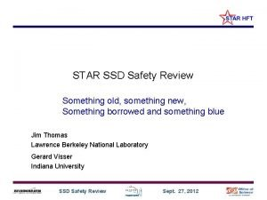 STAR SSD Safety Review Something old something new