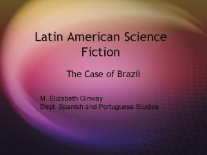 Latin American Science Fiction The Case of Brazil
