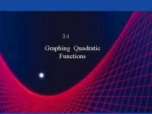 2 1 Graphing Quadratic Functions Quadratics Exploration Patty