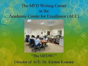 The MFD Writing Center in the Academic Center