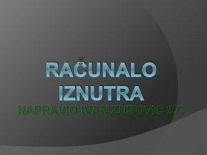 RAUNALO IZNUTRA NAPRAVIO IVAN ZUBOVIC 8 C to