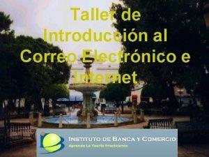 Taller de Introduccin al Correo Electrnico e Internet